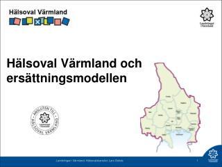 Hälsoval Värmland och ersättningsmodellen