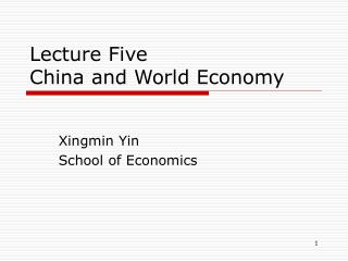 Lecture Five China and World Economy