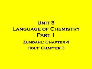 Unit 3 Language of Chemistry Part 1