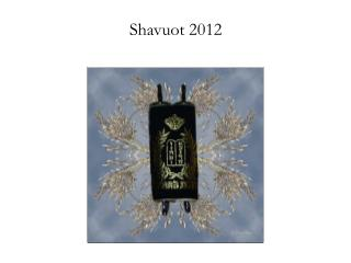 Shavuot 2012