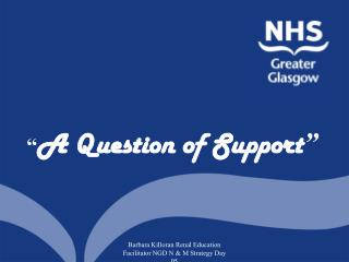 """"""" A Question of Support """""""