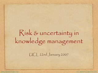 Risk & uncertainty in knowledge management