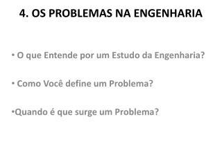 4. OS PROBLEMAS NA ENGENHARIA
