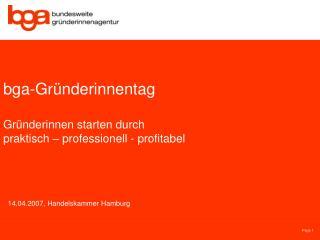bga-Gründerinnentag Gründerinnen starten durch praktisch – professionell - profitabel