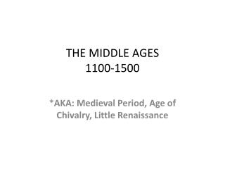 THE MIDDLE AGES 1100-1500