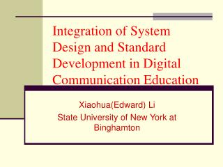 Integration of System Design and Standard Development in Digital Communication Education