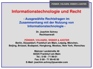 - Ausgewählte Rechtsfragen im Zusammenhang mit der Nutzung von Informationstechnologie -