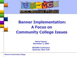 Banner Implementation:  A Focus on  Community College Issues