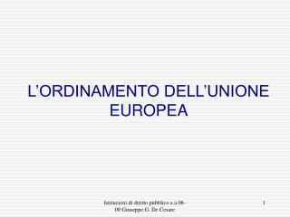 L'ORDINAMENTO DELL'UNIONE EUROPEA