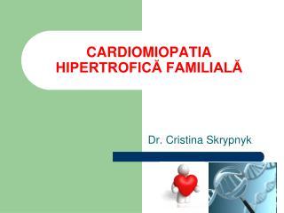 CARDIOMIOPATIA HIPERTROFICĂ FAMILIALĂ