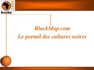 BlackMap Le portail des cultures noires