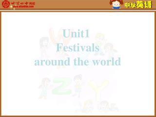 Unit1 Festivals around the world