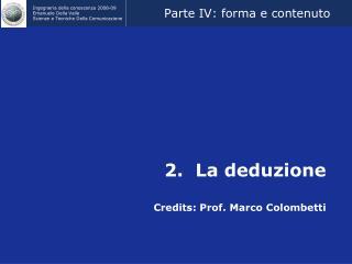 2. La deduzione Credits: Prof. Marco Colombetti