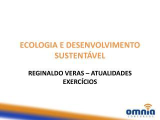 ECOLOGIA E DESENVOLVIMENTO SUSTENTÁVEL