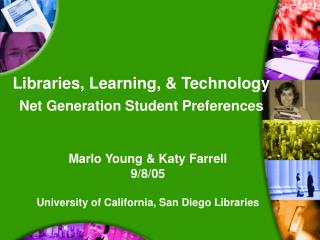 Libraries, Learning, & Technology Net Generation Student Preferences