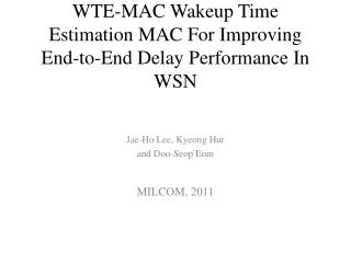 WTE-MAC Wakeup Time Estimation MAC For Improving End-to-End Delay Performance In WSN