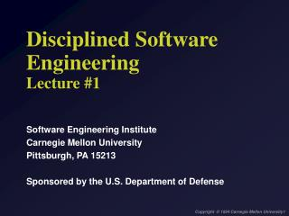 Disciplined Software  Engineering  Lecture #1