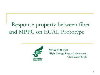 Response property between fiber and MPPC on ECAL Prototype