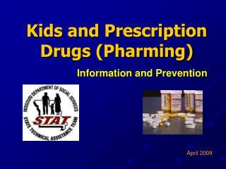 Kids and Prescription Drugs (Pharming)