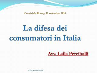 Conviviale Rotary, 18 settembre 2014 La difesa dei consumatori in Italia