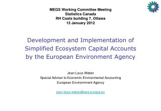 Jean-Louis Weber Special Adviser to Economic Environmental Accounting European Environmnent Agency