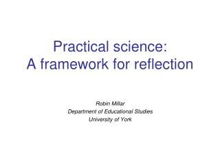 Practical science:  A framework for reflection