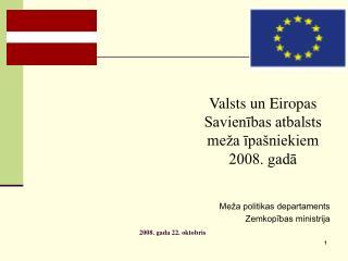 Valsts un Eiropas Savienības atbalsts meža īpašniekiem 2008. gadā