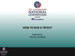 HOW TO RUN A TRYOUT