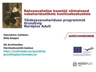 Hannelore Juhtsalu Rille Raaper SA Archimedes Hariduskoostöö keskus