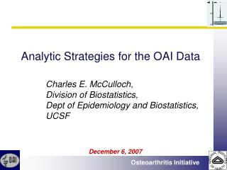 Analytic Strategies for the OAI Data