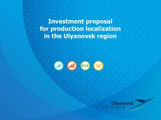 Investment proposal for production localization in the Ulyanovsk region