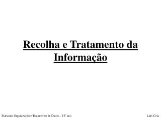 Recolha e Tratamento da Informação