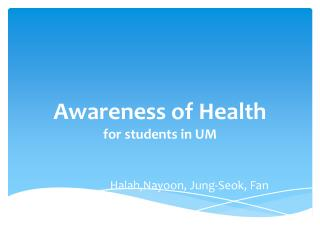 Awareness of Health for students in UM