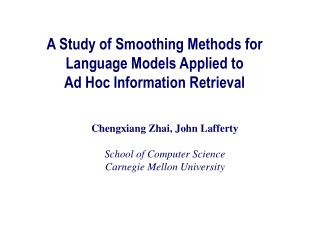 A Study of Smoothing Methods for  Language Models Applied to  Ad Hoc Information Retrieval