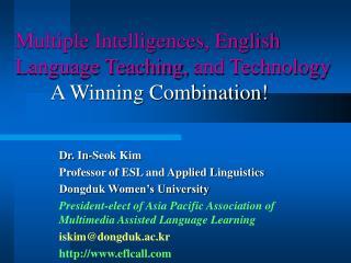 Multiple Intelligences, English Language Teaching, and Technology A Winning Combination!