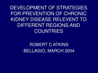 ROBERT C ATKINS BELLAGIO, MARCH 2004