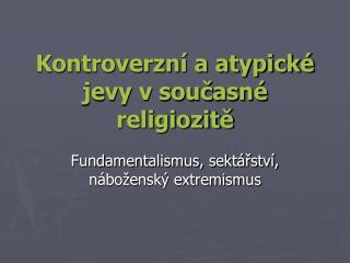 Kontroverzní a atypické jevy v současné religiozitě