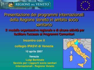 Incontro con il collegio IPASVI di Venezia 10 aprile 2007 Venezia