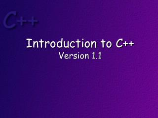 Introduction to C++ Version 1.1