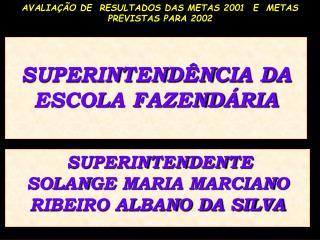 SUPERINTENDÊNCIA DA ESCOLA FAZENDÁRIA