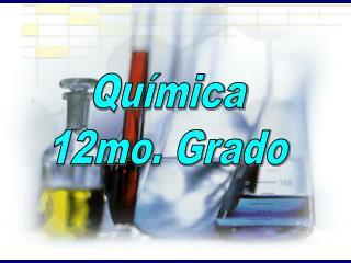 Química 12mo. Grado