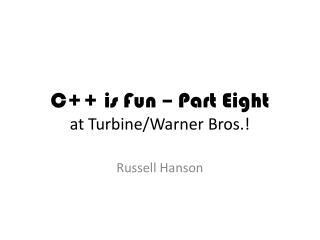 C++ is Fun – Part Eight at Turbine/Warner Bros.!