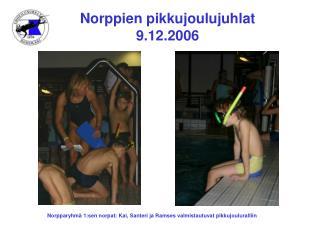 Norppien pikkujoulujuhlat 9.12.2006