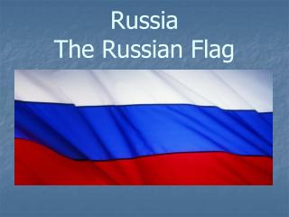 Russia The Russian Flag