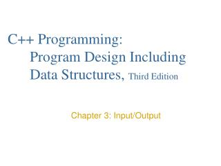 C++ Programming:  	Program Design Including 	Data Structures,  Third Edition