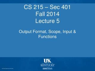CS 215 – Sec 401 Fall 2014 Lecture 5