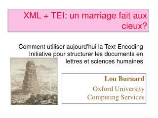 XML + TEI: un marriage fait aux cieux?
