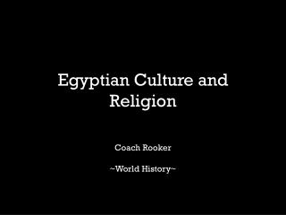 Egyptian Culture and Religion