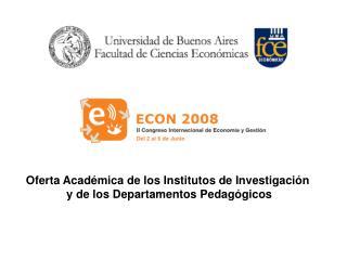 Oferta Académica de los Institutos de Investigación y de los Departamentos Pedagógicos