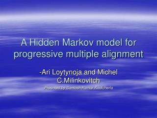 A Hidden Markov model for progressive multiple alignment